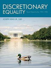 Discretionary Equality: Equal Opportunity, 1954-1982