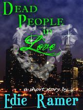 Dead People: A Haunted Hearts Novel