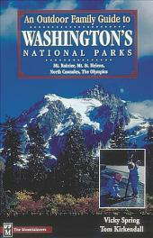 An Outdoor Family Guide to Washington's National Parks and Monument