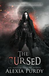 The Cursed (A Dark Faerie Tale Series Companion #3)