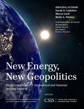 New Energy, New Geopolitics: Background Report 2: Geopolitical and National Security Impacts