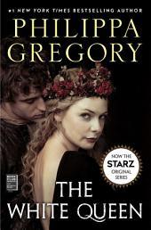 The White Queen: A Novel