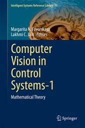 Computer Vision in Control Systems-1: Mathematical Theory