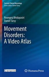 Movement Disorders: A Video Atlas: A Video Atlas