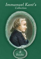 Immanuel Kant's Collection [ 8 Books ]