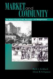 Market and Community: The Bases of Social Order, Revolution, and Relegitimation