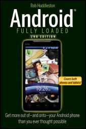 Android Fully Loaded: Edition 2