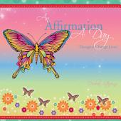 An Affirmation A Day: 'Thoughts Change Lives'