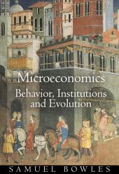 Microeconomics: Behavior, Institutions, and Evolution: Behavior, Institutions, and Evolution