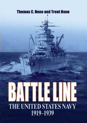 Battle Line: The United States Navy 1919-1939