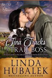 Tina Tracks a Trail Boss: A Historical Western Romance