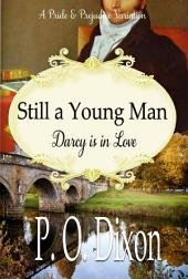 Still a Young Man: Darcy Is In Love