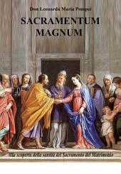 Sacramentum Magnum: Alla scoperta del sacramento del matrimonio