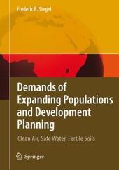 Demands of Expanding Populations and Development Planning: Clean Air, Safe Water, Fertile Soils