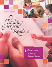 Teaching Emergent Readers: Collaborative Library Lesson Plans