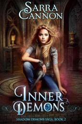 Inner Demons: Book 2 of The Shadow Demons Saga