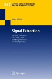 Signal Extraction: Efficient Estimation, 'Unit Root'-Tests and Early Detection of Turning Points