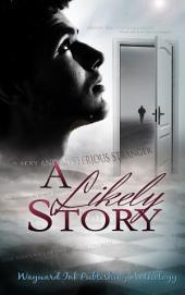 A Likely Story: A Wayward Ink Publishing Anthology