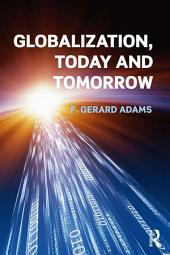 Globalization, Today and Tomorrow