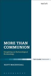 More Than Communion: Imagining an Eschatological Ecclesiology