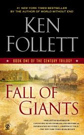 Fall of Giants : Book One of the Century Trilogy