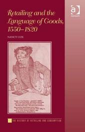 Retailing and the Language of Goods, 1550–1820
