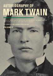 Autobiography of Mark Twain, Volume 2: The Complete and Authoritative Edition, Volume 2