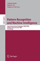 Pattern Recognition and Machine Intelligence: Second International Conference, PReMI 2007, Kolkata, India, December 18-22, 2007, Proceedings