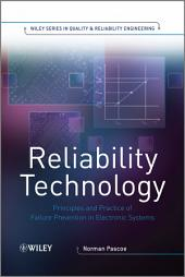 Reliability Technology: Principles and Practice of Failure Prevention in Electronic Systems
