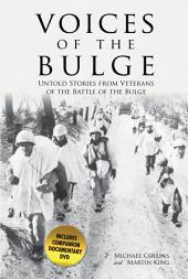 Voices of the Bulge: Untold Stories from Veterans of the Battle of the Bulge