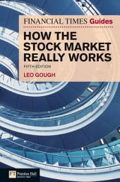 Financial Times Guide to How the Stock Market Really Works