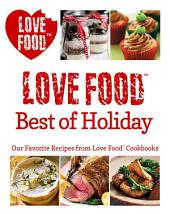 Love Food Best of Holiday: Our Favorite Recipes from Love Food Cookbooks