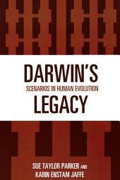 Darwin's Legacy: Scenarios in Human Evolution