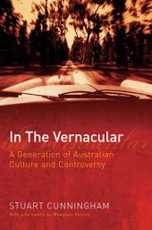 In the Vernacular: A Generation of Australian Culture and Controversy