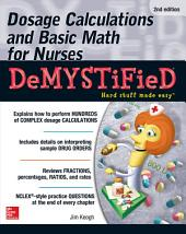 Dosage Calculations and Basic Math for Nurses Demystified, Second Edition: Edition 2
