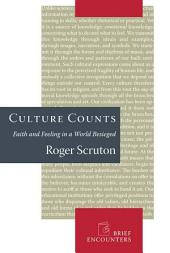 Culture Counts: Faith and Feeling in a World Besieged