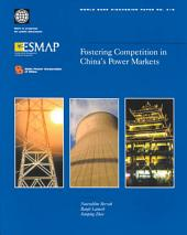 Fostering Competition in China's Power Markets: Parts 63-416