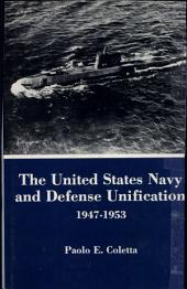 The United States Navy and Defense Unification, 1947-1953
