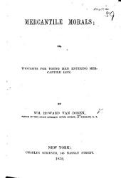 Mercantile Morals; or, thoughts for young men entering mercantile life