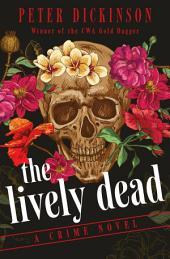 The Lively Dead: A Crime Novel