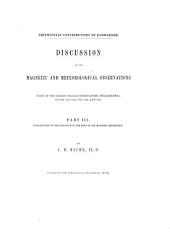 Discussion of the Magnetic and Meteorological Observations: Made at the Girard College Observatory, Philadelphia in 1840. 1841, 1842, 1843, 1844, and 1845. Investigation of the influence of the moon on the magnetic declination