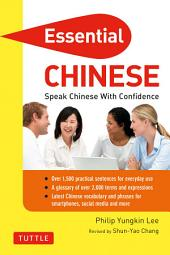 Essential Chinese: Speak Chinese with Confidence! (Mandarin Chinese Phrasebook)