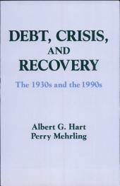 Debt, Crisis and Recovery: The 1930s and the 1990s
