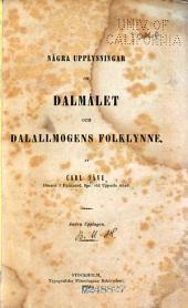 Några upplysningar om Dalmålet och Dalallmogens folklynne