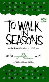 To Walk in Seasons: An Introduction to Haiku