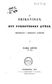 Eriks-visan: Ett fornsvenskt qväde, behandladt i språkligt afseende
