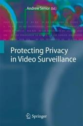 Protecting Privacy in Video Surveillance