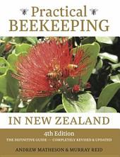 Practical Beekeeping in New Zealand: The Definitive Guide: Completely Revised and Updated