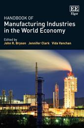 Handbook of Manufacturing Industries in the World Economy