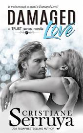Damaged Love: A TRUST Series standalone novella